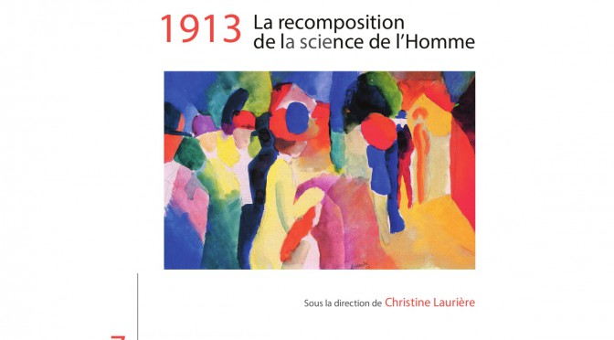 1913, la recomposition de la science de l'Homme